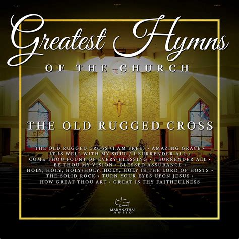 the rugged cross choir greatest hymns of the church rugged cross maranatha daywind