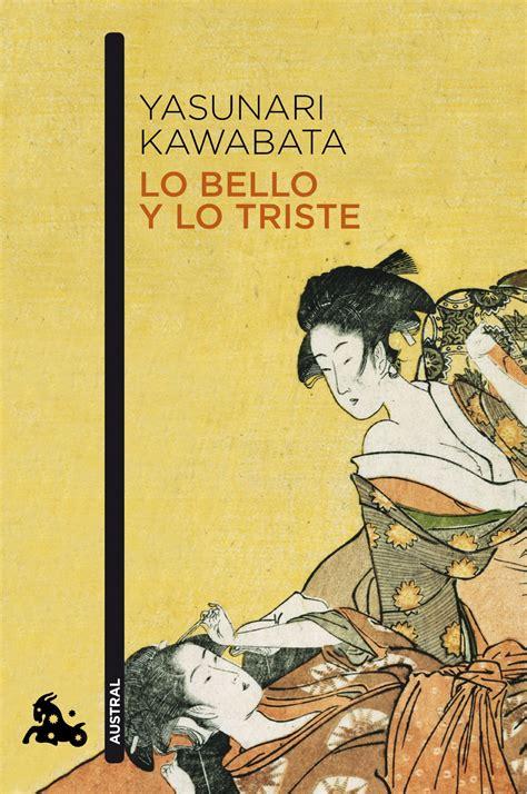 lo bello y lo lo bello y lo triste yasunari kawabata