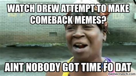 Comeback Memes - watch drew attempt to make comeback memes