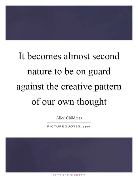 thought pattern quotes it becomes almost second nature to be on guard against the