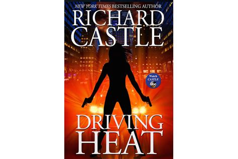 heat castle books read an excerpt from richard castle s new book driving
