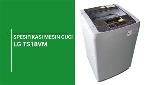 Mesin Cuci Lg Fuzzy Logic spesifikasi mesin cuci lg ts81vm top loading 8 kg