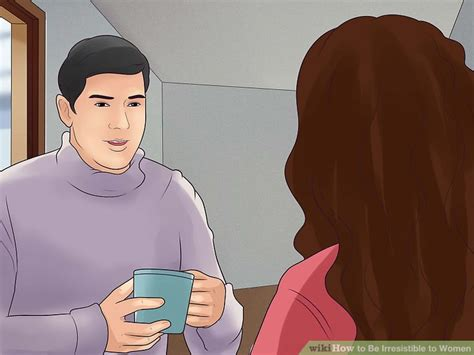 Someone Irresistible 3 ways to be irresistible to wikihow