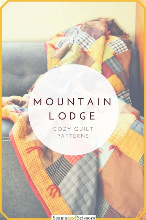 what are these pattern you have observed these cozy quilt patterns will have you feeling like you