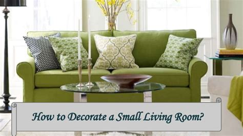 how to decorate a small livingroom how to decorate small living room