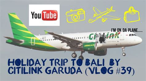 citilink english let s go bali trip by citilink vlog 39 english