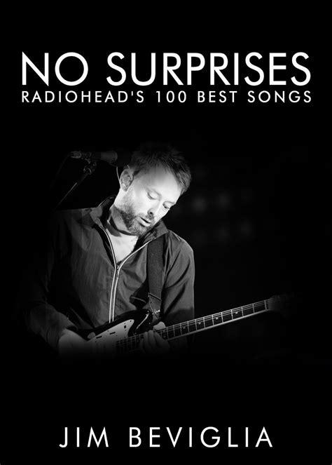 best radiohead songs no surprises the top 20 radiohead songs 171 american songwriter
