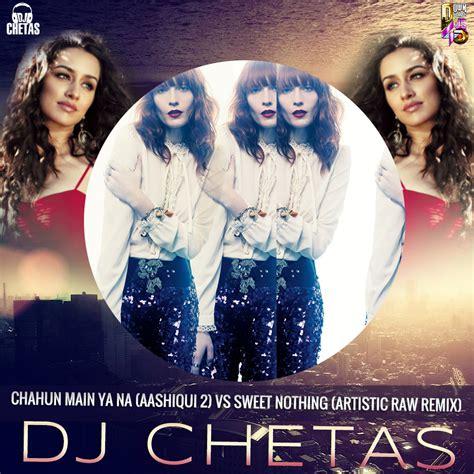 download mp3 chahun main ya na dj remix dj chetas chahun main ya na aashiqui 2 vs sweet