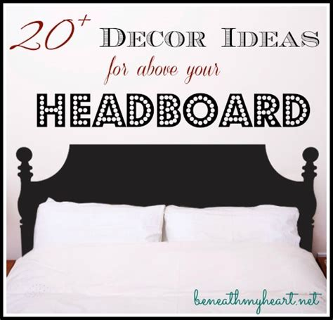 Inexpensive Ways To Decorate Your Home by 20 D 233 Cor Ideas For Above Your Headboard Beneath My Heart