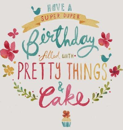 pretty birthday images pretty things type jpg 400 215 422 pixels words slogans