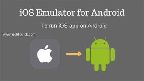 run ios on android best emulators of the world
