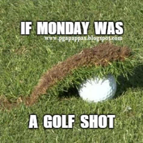 When Monday Was if monday was a golf