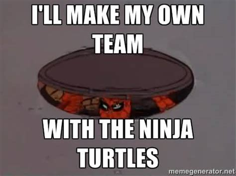 My Ninja Meme - i ll make my own team with the ninja turtles meme image