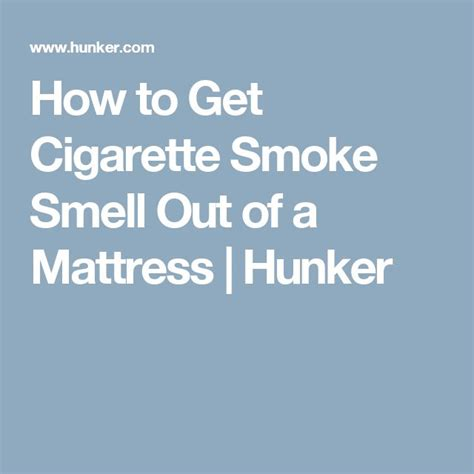 How To Get Smells Out Of A Mattress best 25 smoke smell ideas on house of smoke cigarette smoke removal and smoke tricks