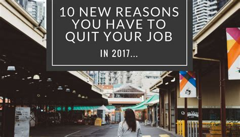 10 new reasons you have to quit your job in 2017 the