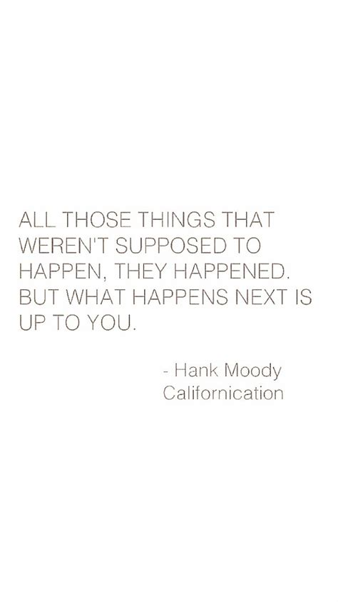 best hank moody quotes best 25 californication tv series ideas on