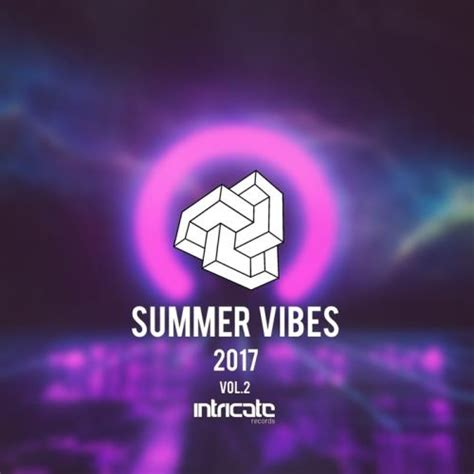 Virginia Records 2017 Va Intricate Records Summer Vibes 2017 Vol 2 2017 320kbpshouse Net