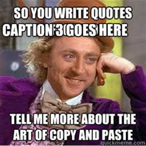 Copy Paste Memes - pics for gt copy paste meme