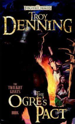 the ogre s pact denning troy wizards of the coast libro inglese libreria universitaria gigantes em seus jogos com a ajuda do romance the ogre s pact rederpg