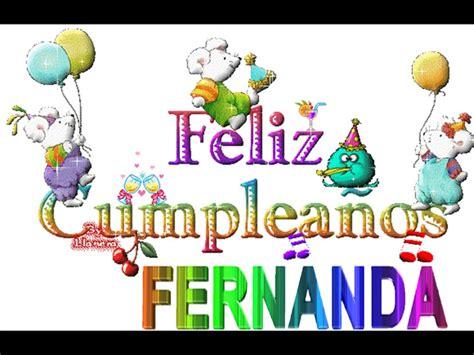 Imagenes De Feliz Cumpleaños Fernanda | feliz cumple fernanda youtube