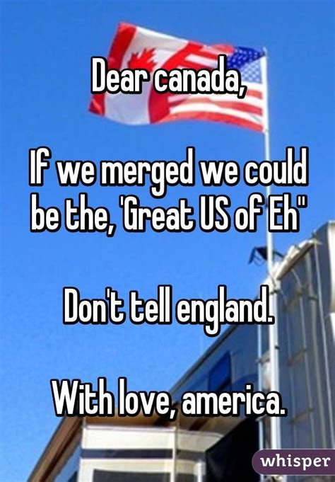 dear canada if we merged we could be the great us of eh