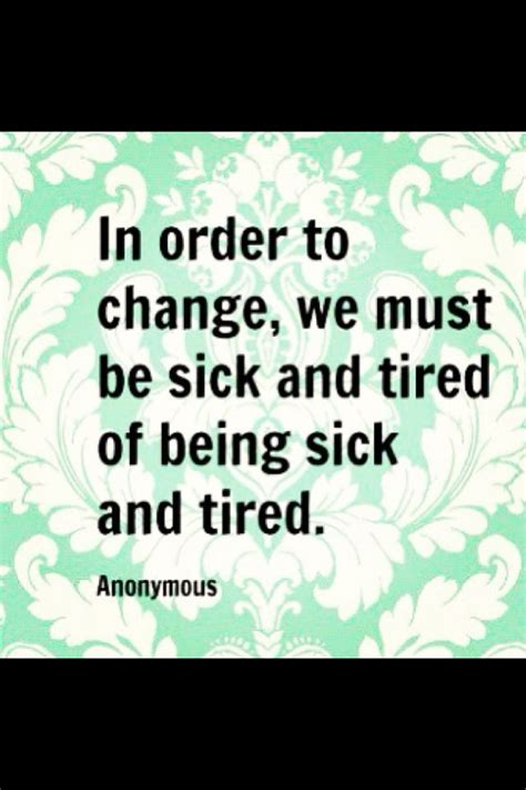 Sick Quotes Sick And Tired Quotes Quotesgram
