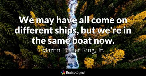 this was no boating accident quote we may have all come on different ships but we re in the
