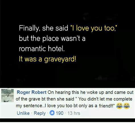 Love You Too Meme - 25 best memes about graveyard graveyard memes