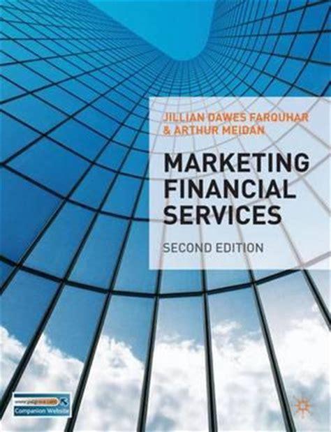 Marketing Financial Service marketing financial services arthur meidan 9780230201187