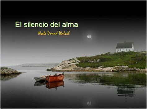 el silencio de las 8422621630 el silencio del alma por neale donald walsch el blog alternativo