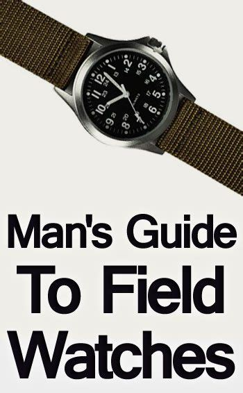 Man's Guide to Field Watches   Rugged Wristwatches With