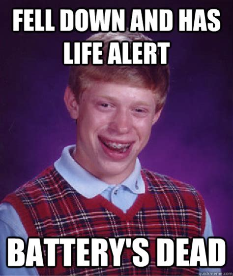 Life Alert Meme - fell down and has life alert battery s dead bad luck