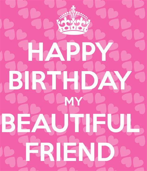 happy my friend images happy birthday my beautiful friend poster keep