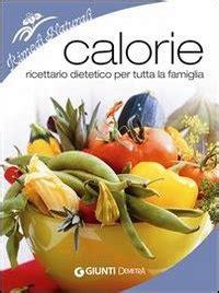 kilocalorie alimenti la bufala delle calorie il corpo non brucia metabolizza
