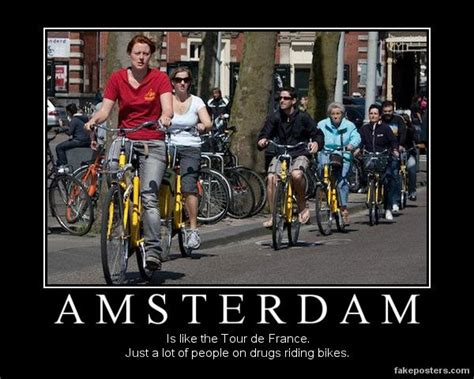 Amsterdam Memes - amsterdam demotivational poster humor pinterest