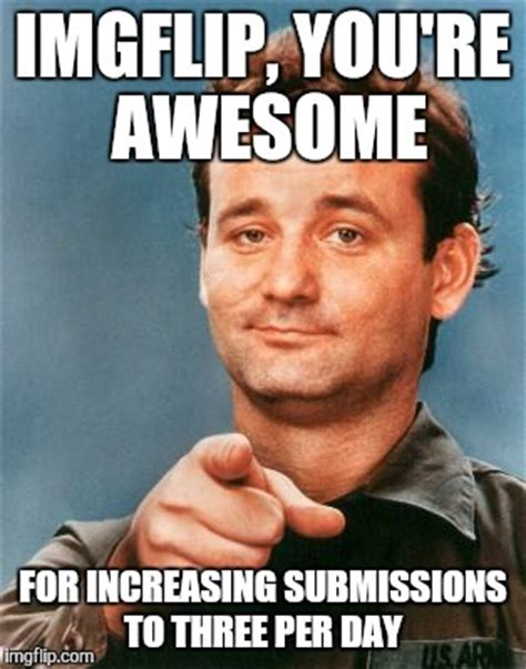 You Re Awesome Meme - bill murray you re awesome imgflip