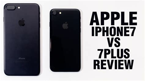 apple iphone 7 vs iphone 7 plus review features specifications