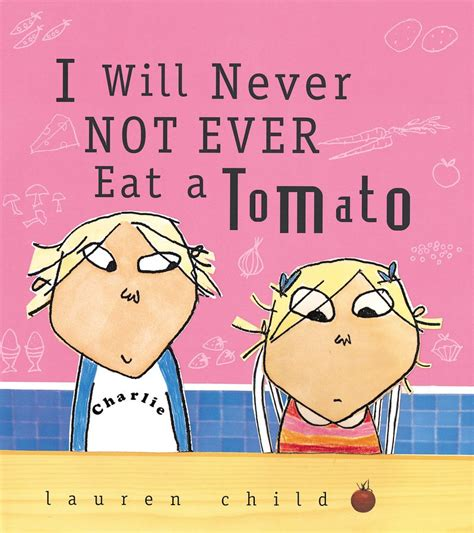 Never Not by I Will Never Not Eat A Tomato By Child