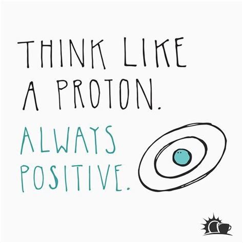 Positive Protons Think Like A Proton Always Positive S Ocd