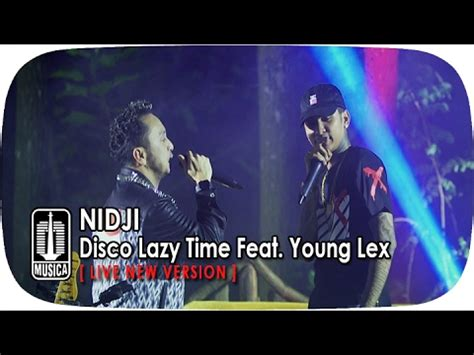 download mp3 young lex nidji disco lazy time ft young lex lagu mp3 musicid