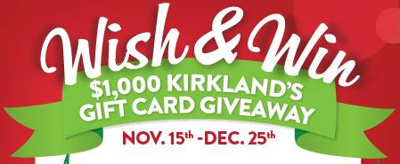 Kirklands Gift Card - kirkland s wish win giveaway sweepstakes win a 1 000 kirkland s gift card