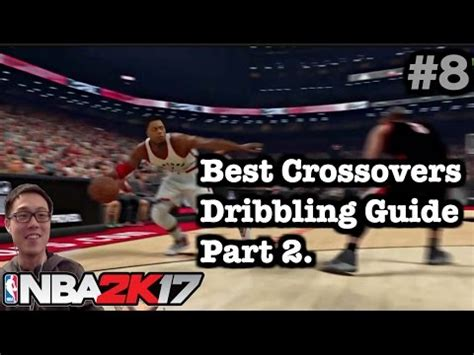Mba 2k17 Best Crossover by Nba 2k17 Dribbling Tutorial 2k17 How To Do Crossover Best