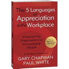 The 5 Languages Of Appreciation In The Workplace Mba Inventory by The 5 Languages Of Appreciation In The Workplace Book