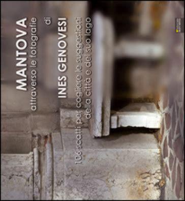 libreria mondadori mantova mantova attraverso le fotografie ines genovesi libro