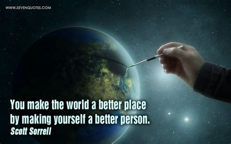 make the world a better place make the world a better place bits of wisdom