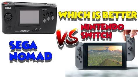 sega is better than nintendo nintendo switch vs sega genesis nomad which is better