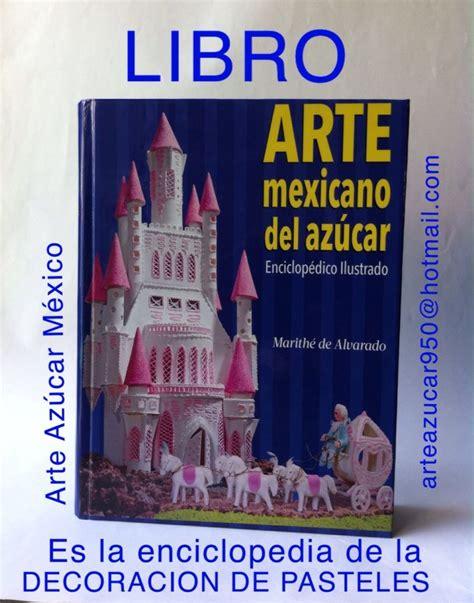 libro l art de perdre 97 54 best pasteles libro arte mexicano del az 218 car enciclop 201 dico images on mexican art