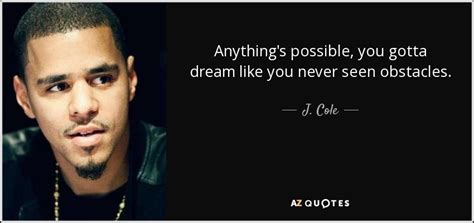 Believe Muslim Sport 87 top 25 quotes by j cole of 99 a z quotes