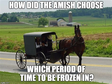 Amish Meme - amish much imgflip