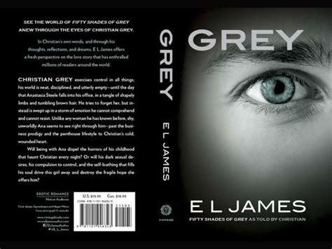 grey fifty shades of grey as told by christian fifty shades of grey series happy birthday christian grey inside el grey